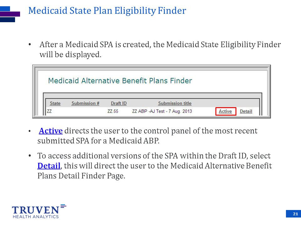 Medicaid State Plan Eligibility Finder After a Medicaid SPA is created, the Medicaid State Eligibility Finder will be displayed.