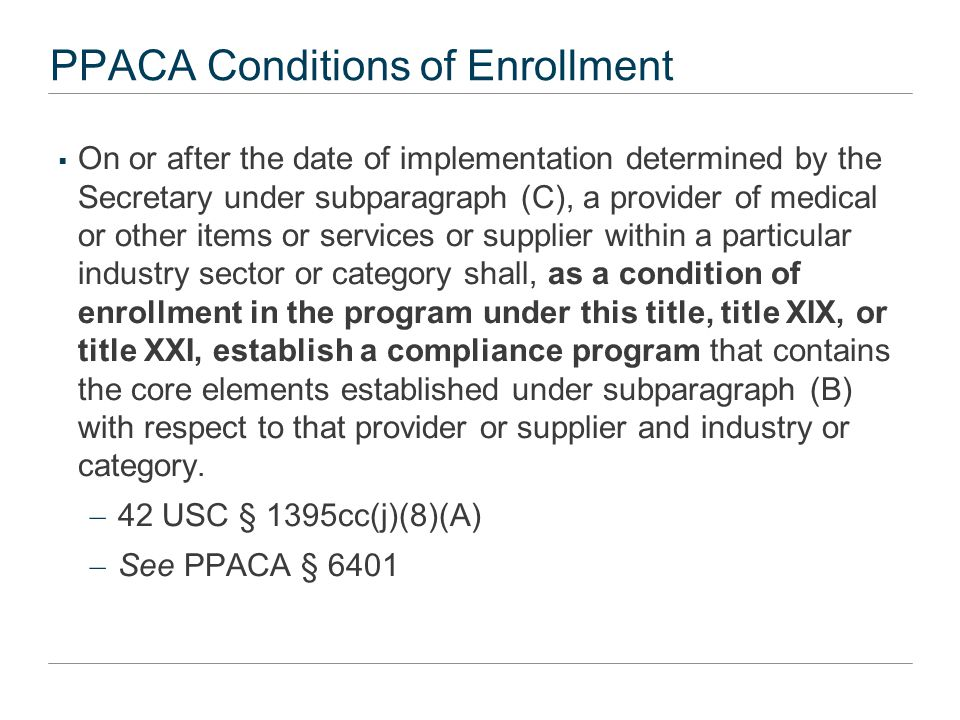PPACA Conditions of Enrollment  On or after the date of implementation determined by the Secretary under subparagraph (C), a provider of medical or o