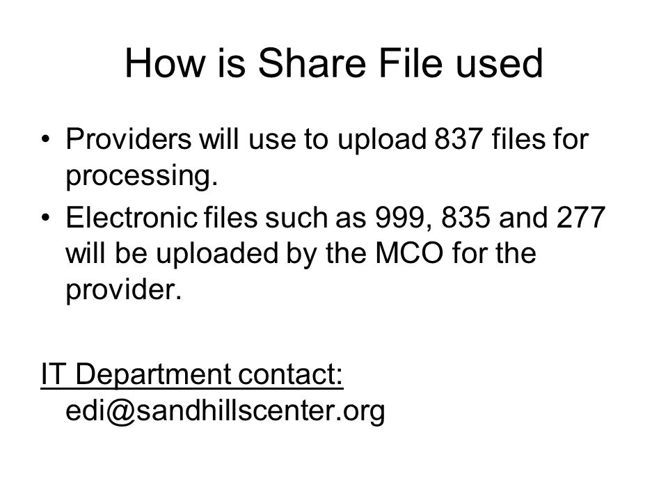 Share File Account Once contract has been approved and signed, providers will receive notification that a Share file account has been set up.