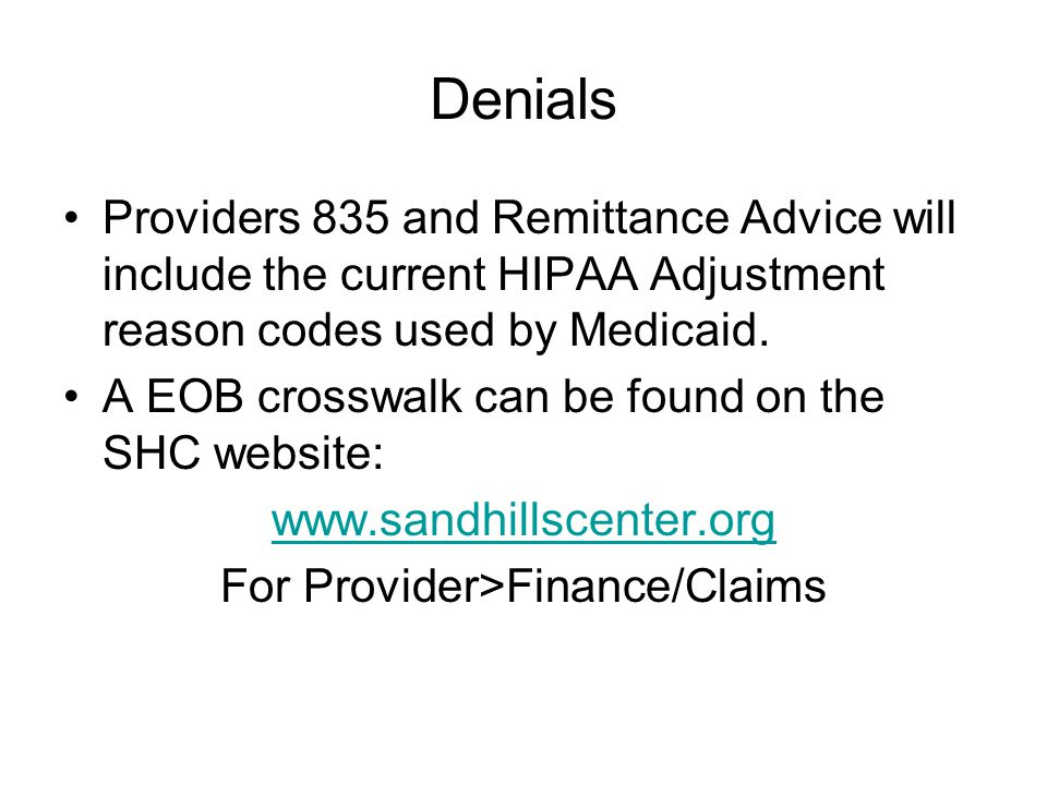 Medicaid Claims Adjudication Sandhills has contracted with HP Claims will adjudicate against all the current edits used by Medicaid.