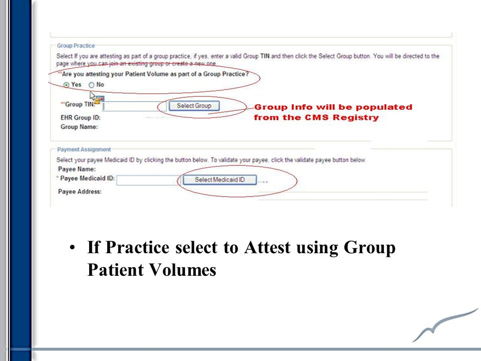 If Practice select to Attest using Group Patient Volumes