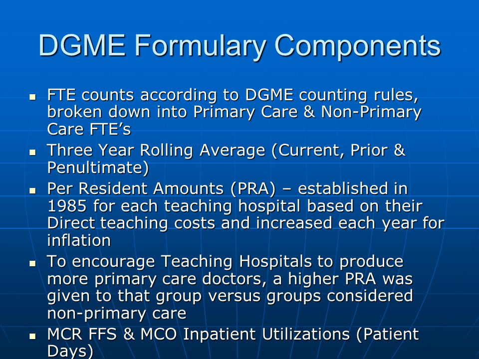 DGME Formulary Components FTE counts according to DGME counting rules, broken down into Primary Care & Non-Primary Care FTE's FTE counts according to