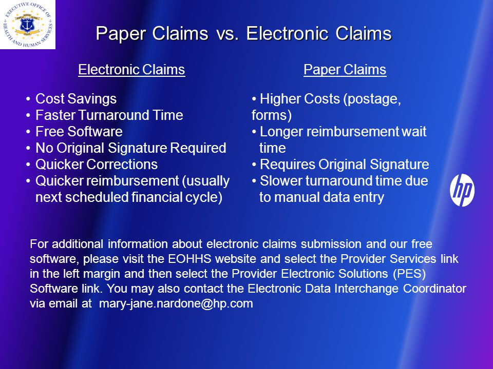 Paper Claims vs. Electronic Claims Paper Claims Higher Costs (postage, forms) Longer reimbursement wait time Requires Original Signature Slower turnar