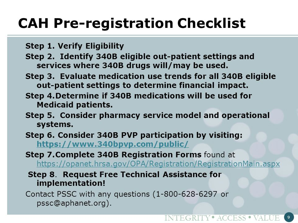 INTEGRITY ● ACCESS ● VALUE CAH Pre-registration Checklist Step 1. Verify Eligibility Step 2. Identify 340B eligible out-patient settings and services