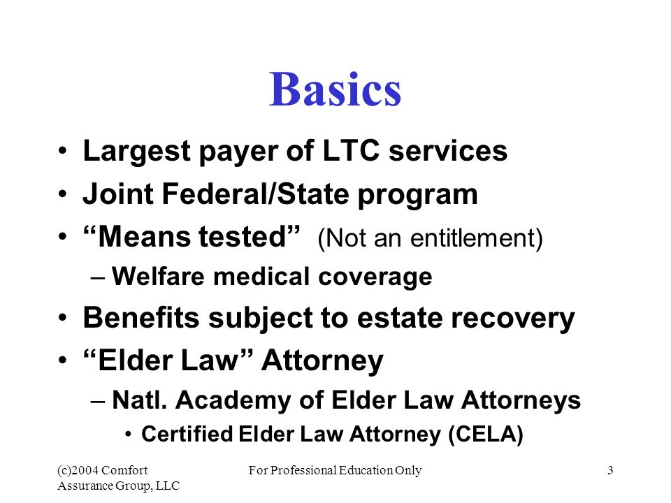 (c)2004 Comfort Assurance Group, LLC For Professional Education Only14 Medicaid Planning Give Away Assets.