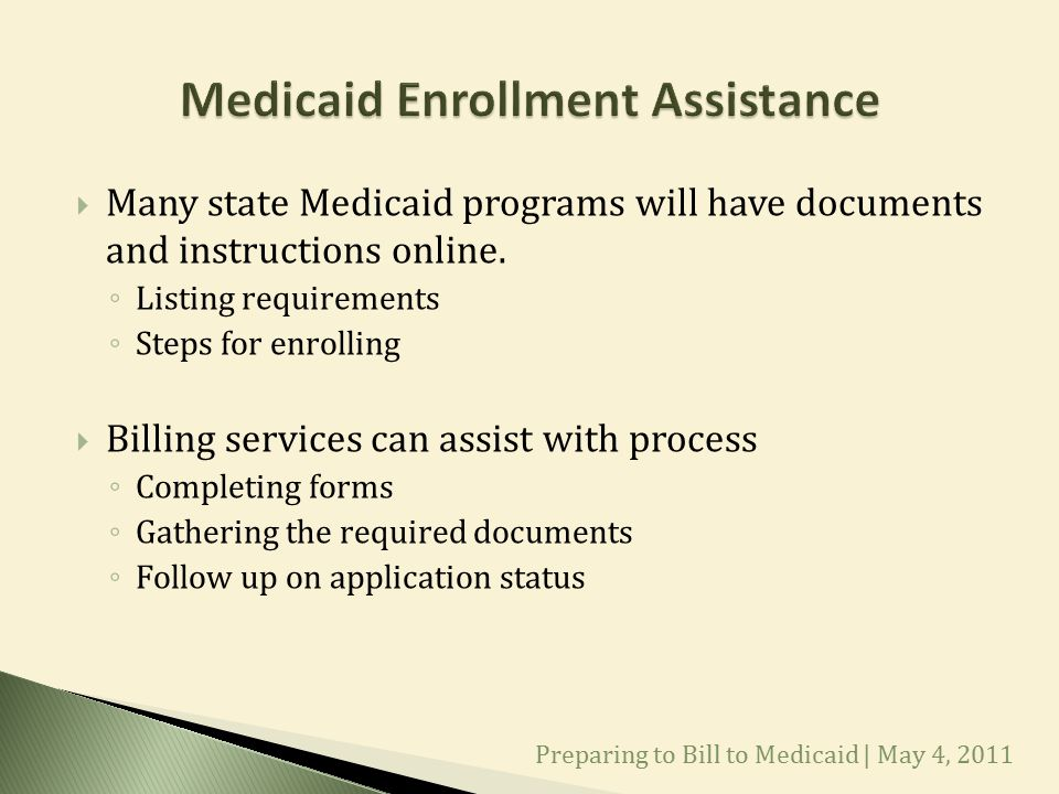  Many state Medicaid programs will have documents and instructions online.