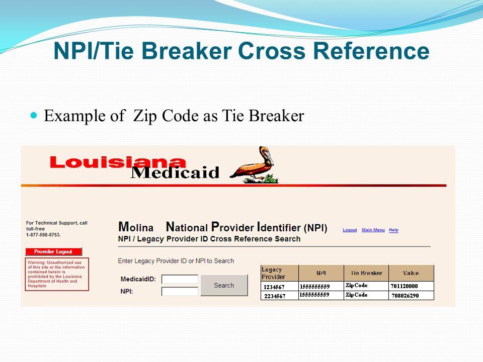 NPI/Tie Breaker Cross Reference Example of Zip Code as Tie Breaker