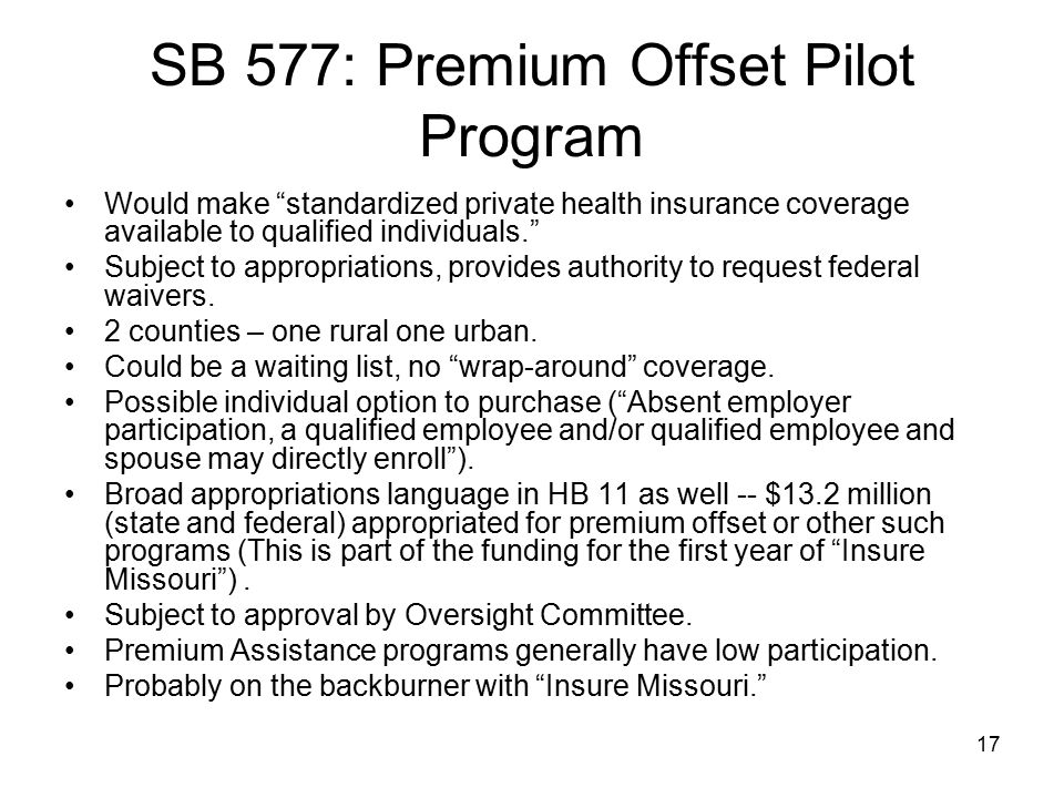 """17 SB 577: Premium Offset Pilot Program Would make """"standardized private health insurance coverage available to qualified individuals."""" Subject to app"""