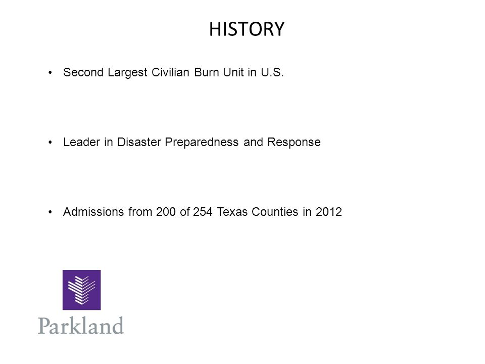 HISTORY Second Largest Civilian Burn Unit in U.S.