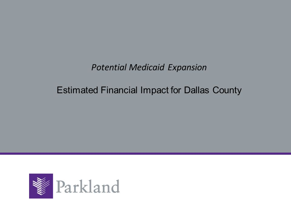 Potential Medicaid Expansion Estimated Financial Impact for Dallas County