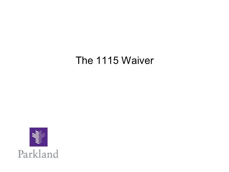 The 1115 Waiver