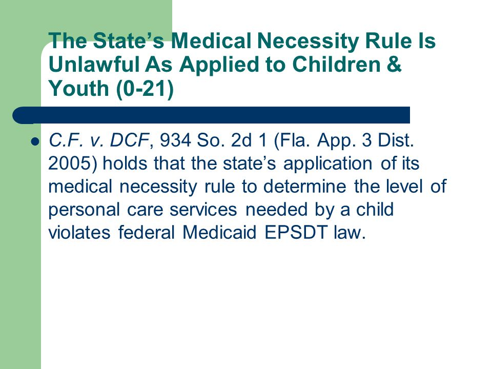 The State's Medical Necessity Rule Is Unlawful As Applied to Children & Youth (0-21) C.F.