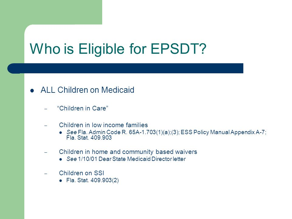 Who is Eligible for EPSDT.
