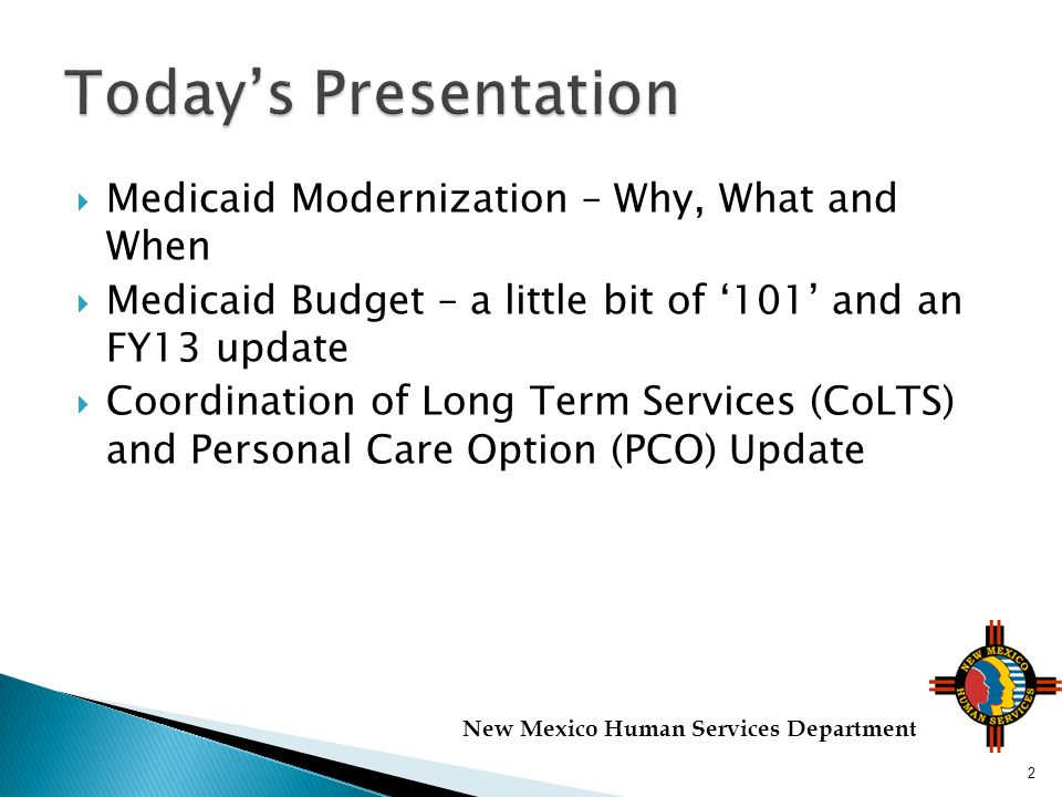 3 New Mexico Human Services Department Why Medicaid Modernization.