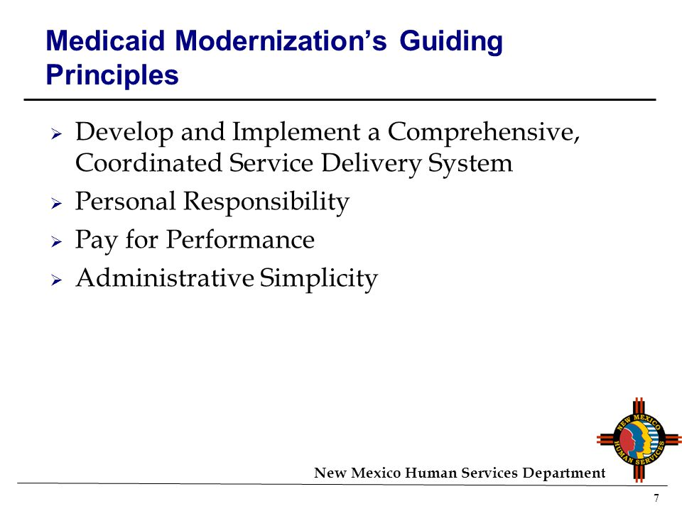 8 New Mexico Human Services Department Medicaid Modernization – The Basic Approach  Use an 1115 global waiver to eliminate almost all of the 12 siloed waivers the Department now runs.