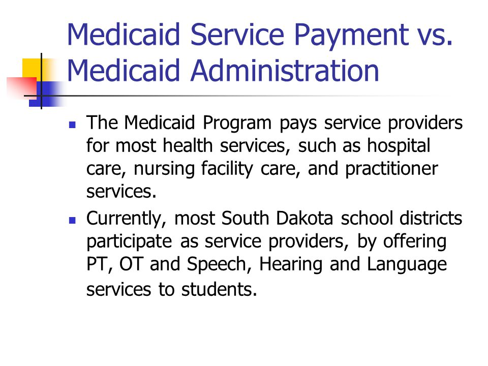 Medicaid Service Payment vs.