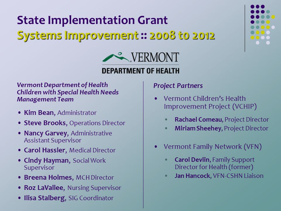 Systems Improvement2008 t0 2012 State Implementation Grant Systems Improvement :: 2008 t0 2012 Kim Bean, Administrator Steve Brooks, Operations Direct