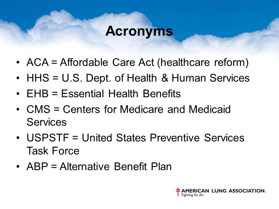 Acronyms ACA = Affordable Care Act (healthcare reform) HHS = U.S.