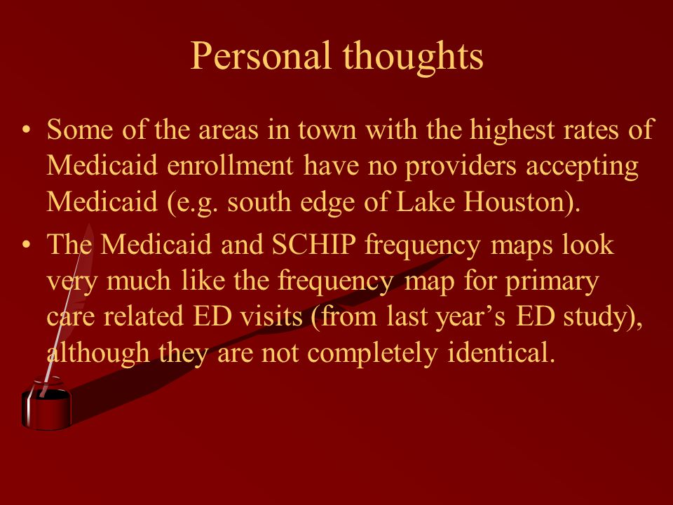 Some of the areas in town with the highest rates of Medicaid enrollment have no providers accepting Medicaid (e.g.