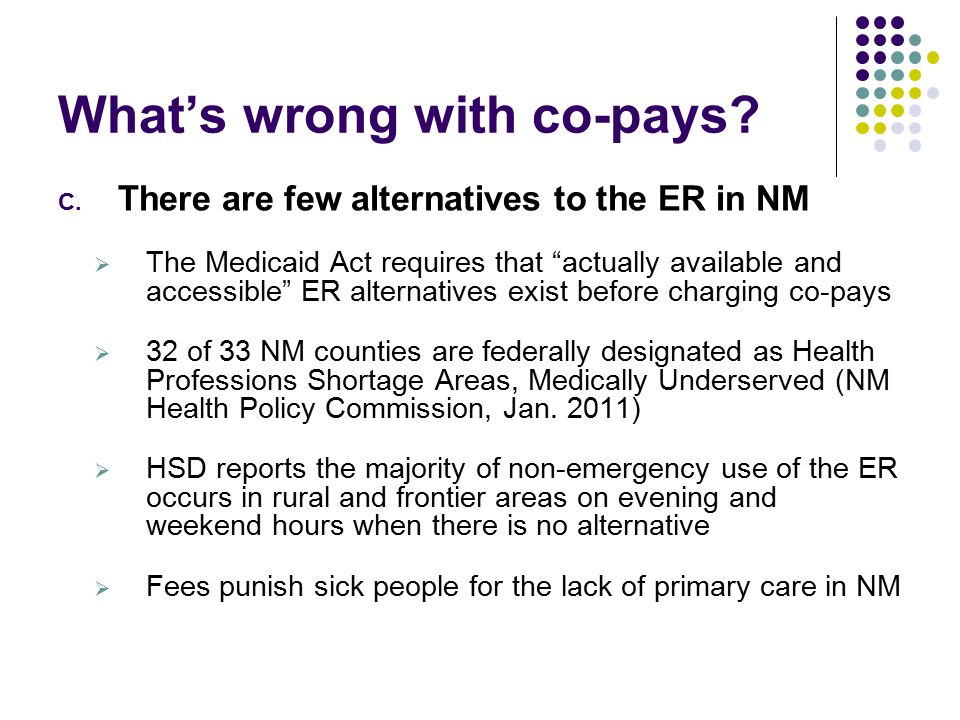 What's wrong with co-pays. C.