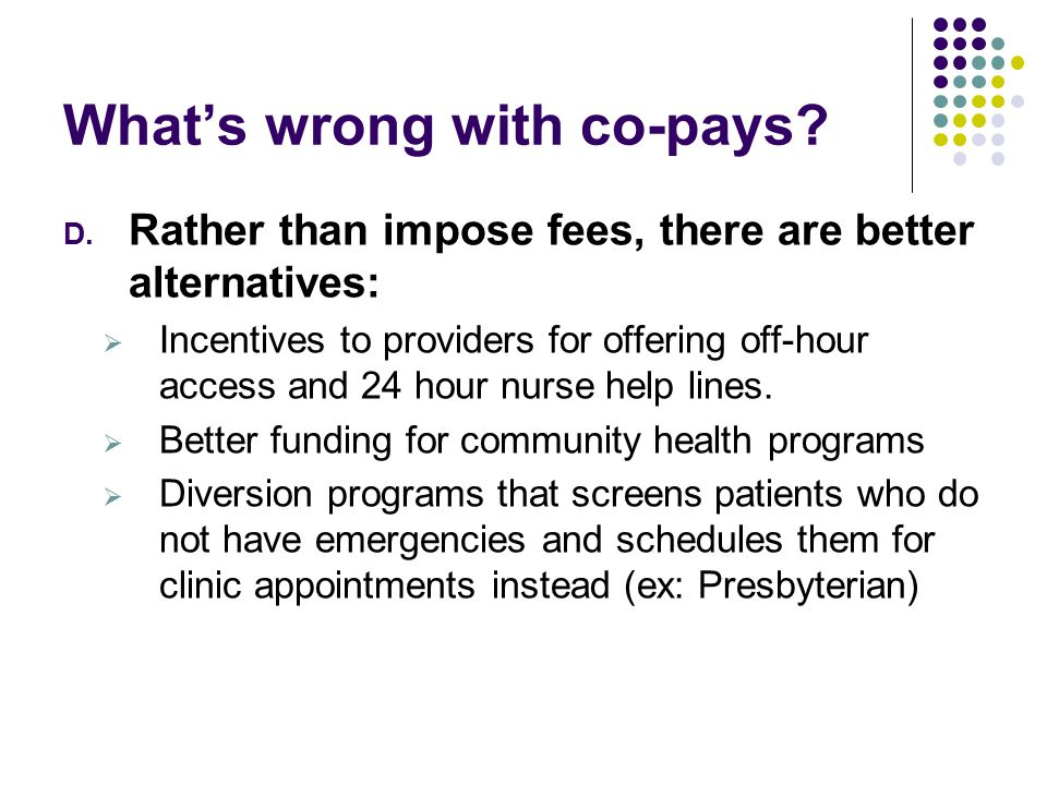 What's wrong with co-pays.D.