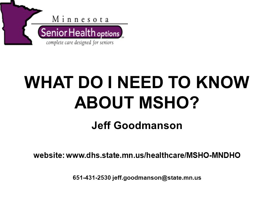 WHAT DO I NEED TO KNOW ABOUT MSHO.