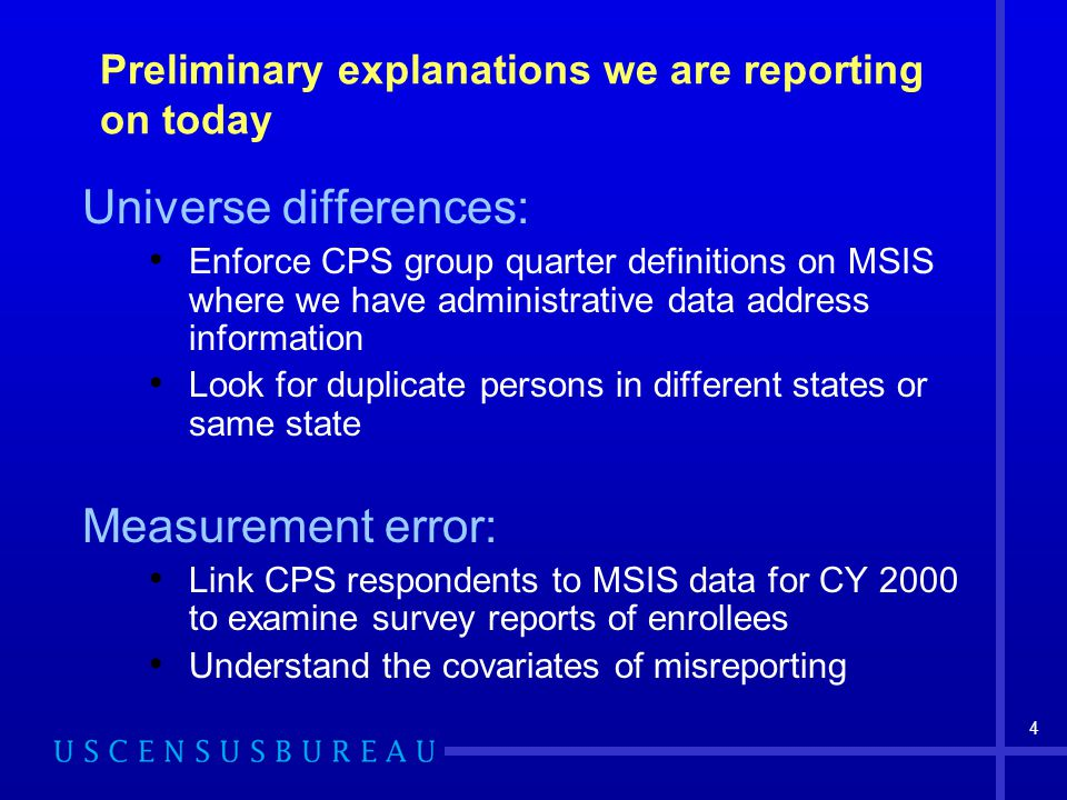 4 Preliminary explanations we are reporting on today Universe differences: Enforce CPS group quarter definitions on MSIS where we have administrative