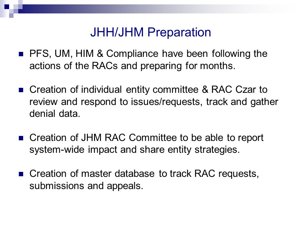 JHH/JHM Preparation PFS, UM, HIM & Compliance have been following the actions of the RACs and preparing for months.