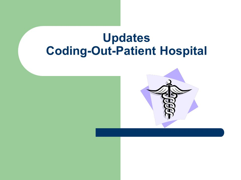 Updates Coding-Out-Patient Hospital