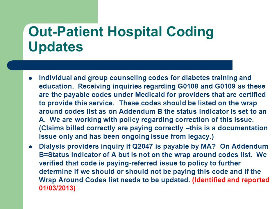 Out-Patient Hospital Coding Updates Individual and group counseling codes for diabetes training and education.