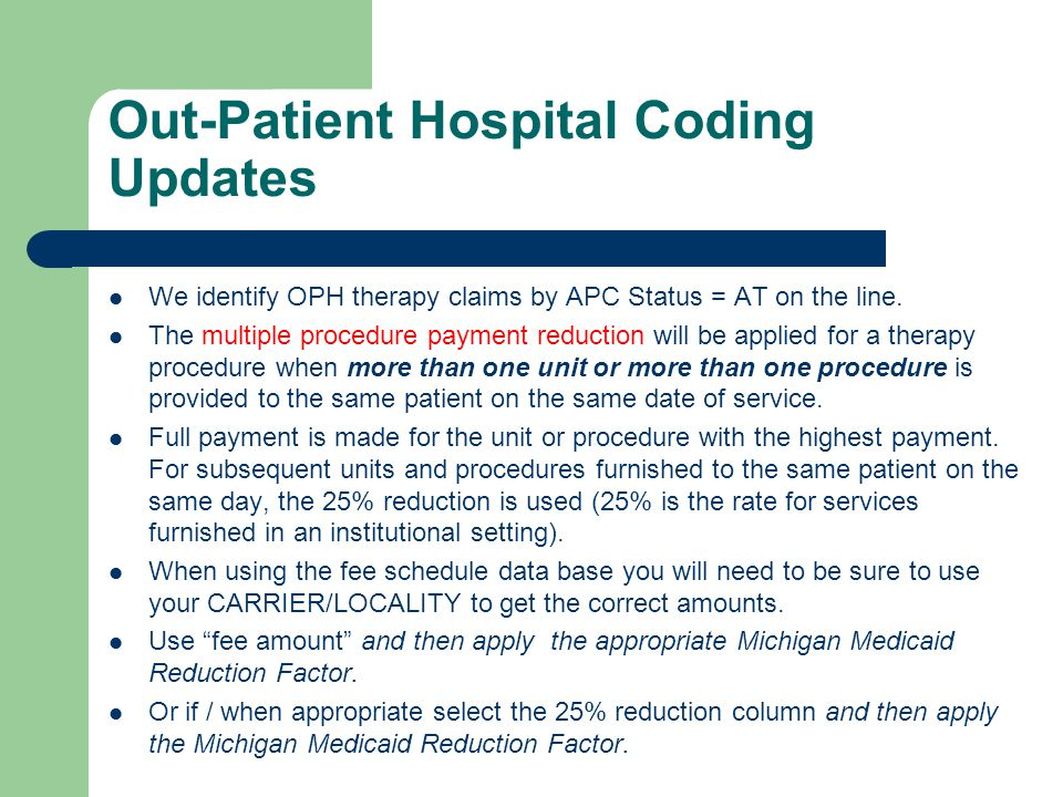 Out-Patient Hospital Coding Updates We identify OPH therapy claims by APC Status = AT on the line.