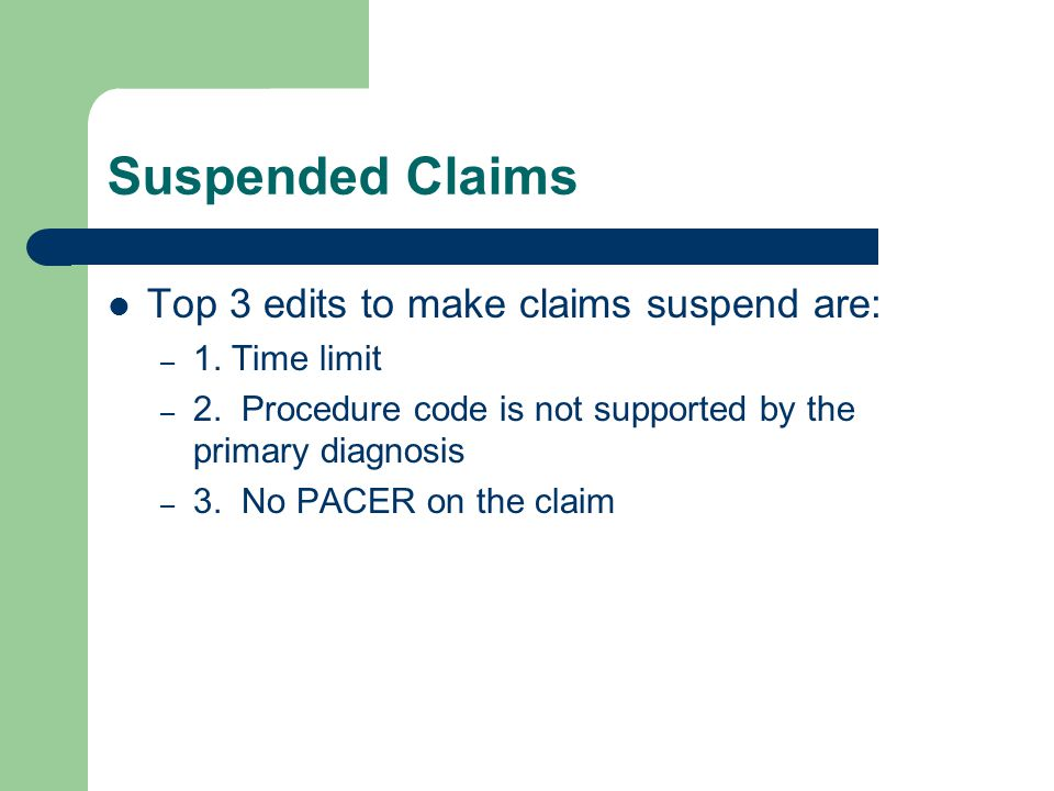 Suspended Claims Top 3 edits to make claims suspend are: – 1.