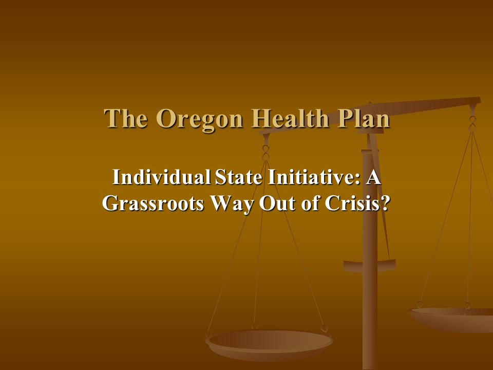 The Oregon Health Plan Individual State Initiative: A Grassroots Way Out of Crisis?