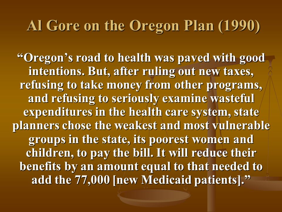 Al Gore on the Oregon Plan (1990) Oregon's road to health was paved with good intentions.