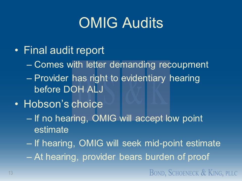 13 OMIG Audits Final audit report –Comes with letter demanding recoupment –Provider has right to evidentiary hearing before DOH ALJ Hobson's choice –I