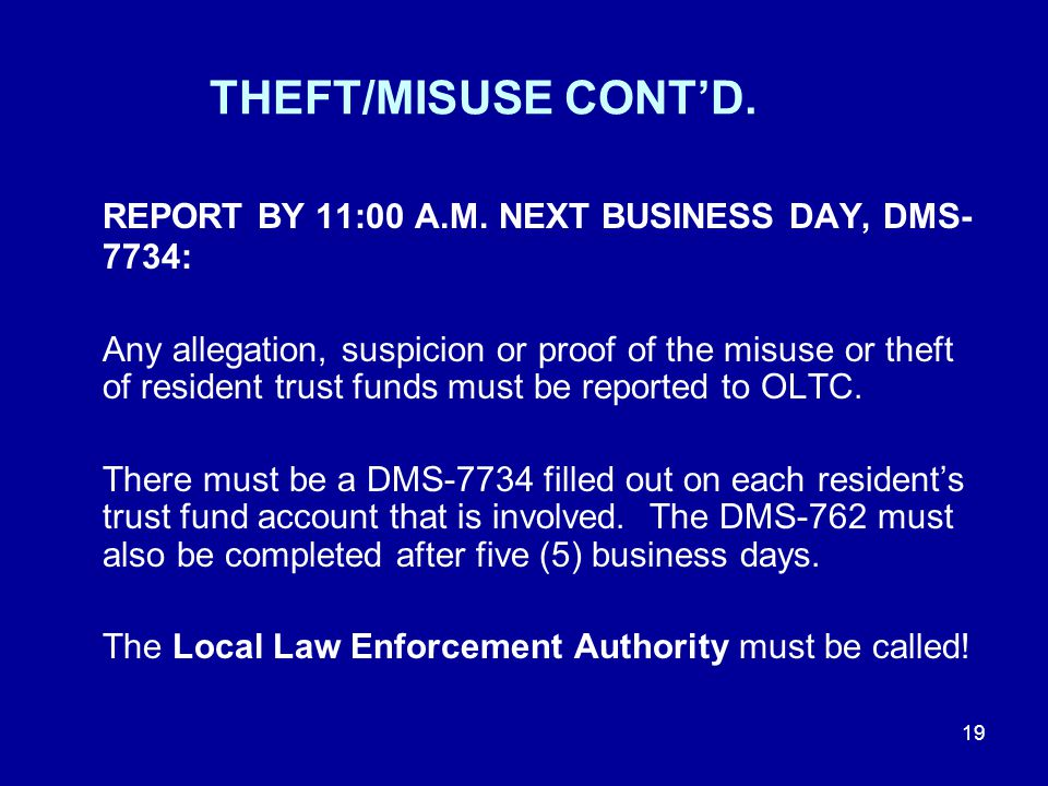 THEFT/MISUSE CONT'D. REPORT BY 11:00 A.M.