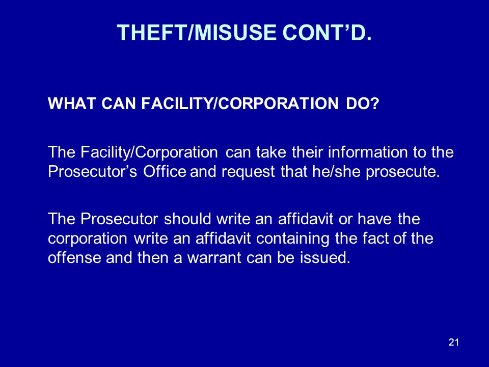 THEFT/MISUSE CONT'D. WHAT CAN FACILITY/CORPORATION DO.