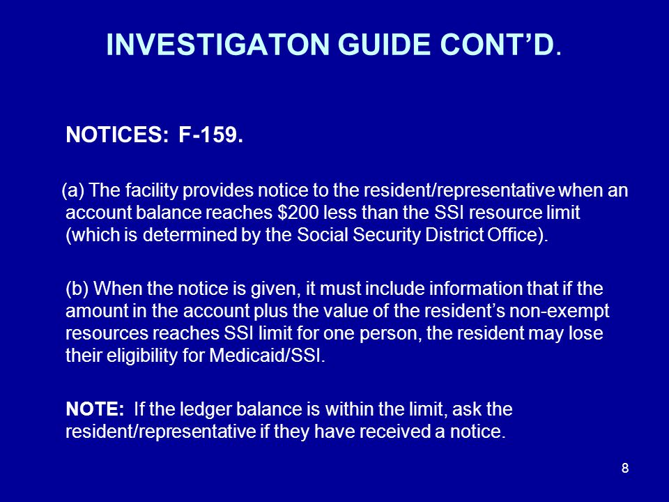 INVESTIGATON GUIDE CONT'D. NOTICES: F-159. (a) The facility provides notice to the resident/representative when an account balance reaches $200 less t