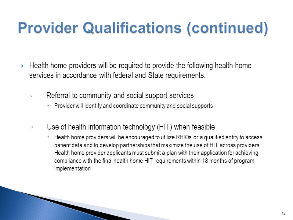  Health home providers will be required to provide the following health home services in accordance with federal and State requirements: ◦ Referral t