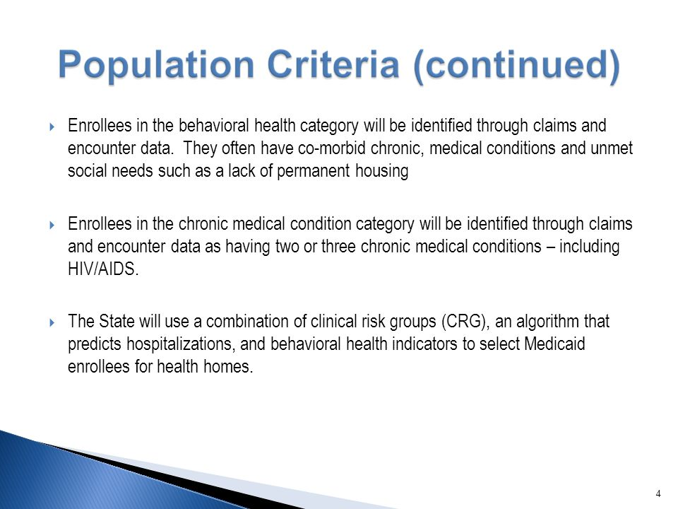  Enrollees in the behavioral health category will be identified through claims and encounter data.