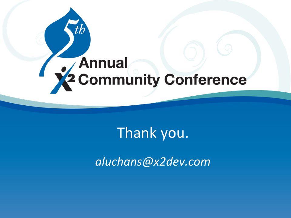 Thank you. aluchans@x2dev.com