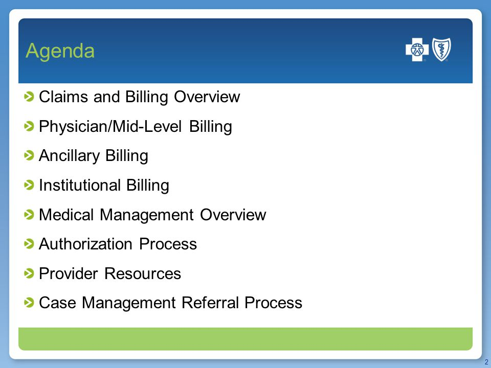 A Division of Health Care Service Corporation, a Mutual Legal Reserve Company, an Independent Licensee of the Blue Cross and Blue Shield Association Claims and Billing Overview