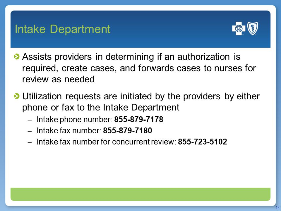 Intake Department Assists providers in determining if an authorization is required, create cases, and forwards cases to nurses for review as needed Ut