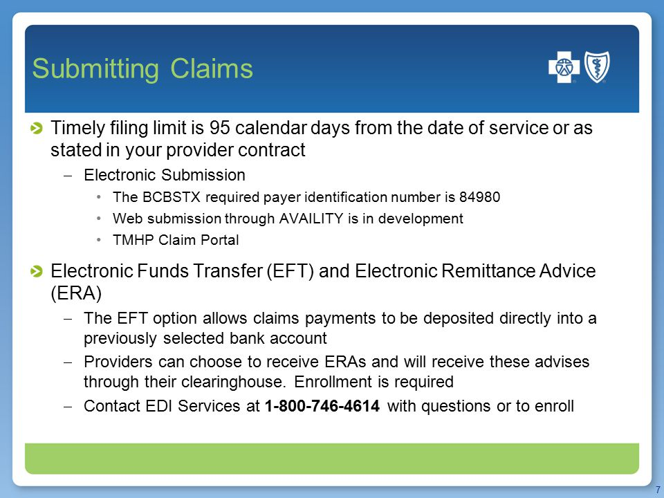 Submitting Claims Timely filing limit is 95 calendar days from the date of service or as stated in your provider contract  Electronic Submission The
