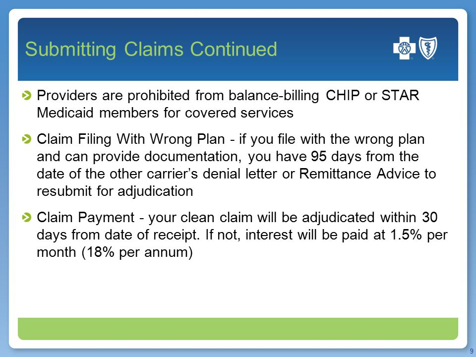 Submitting Claims Continued Providers are prohibited from balance-billing CHIP or STAR Medicaid members for covered services Claim Filing With Wrong P