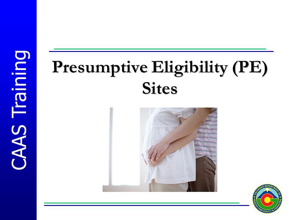 CAAS Training Presumptive Eligibility (PE) Sites