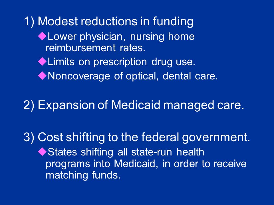 1) Modest reductions in funding uLower physician, nursing home reimbursement rates.