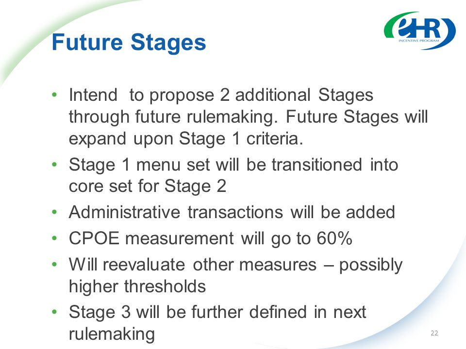 Future Stages Intend to propose 2 additional Stages through future rulemaking.