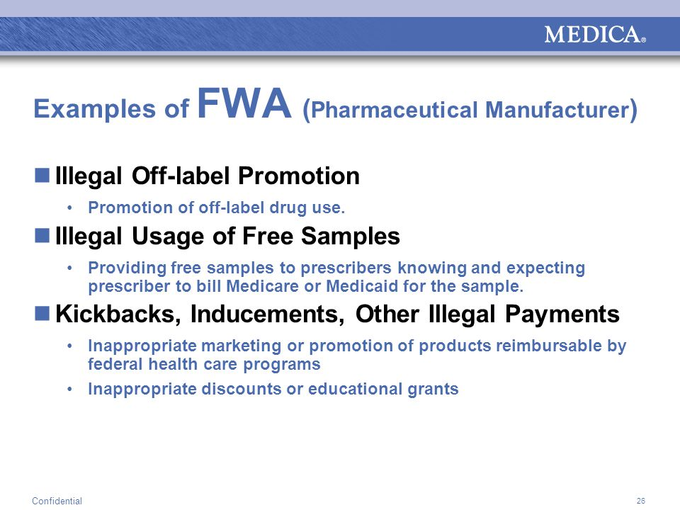 26 Confidential Examples of FWA ( Pharmaceutical Manufacturer ) Illegal Off-label Promotion Promotion of off-label drug use.