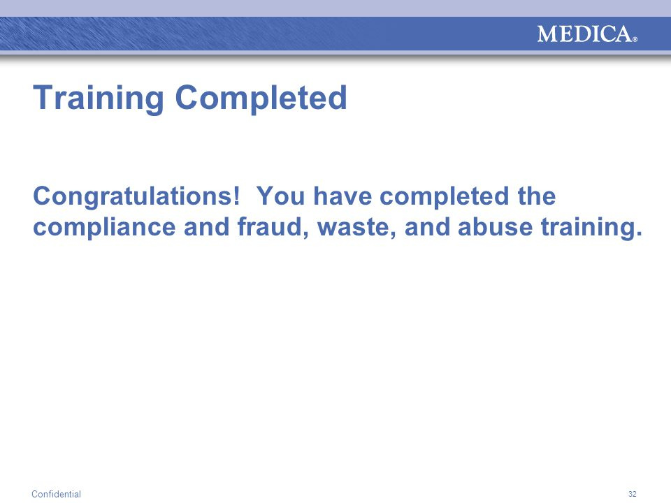 32 Confidential Training Completed Congratulations.